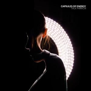 Album Talk Mirror from Capsules of Energy