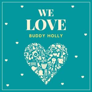 Buddy Holly的專輯We Love Buddy Holly