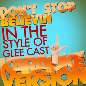 Karaoke - Ameritz的專輯Don't Stop Believin (In the Style of Glee Cast) [Karaoke Version] - Single
