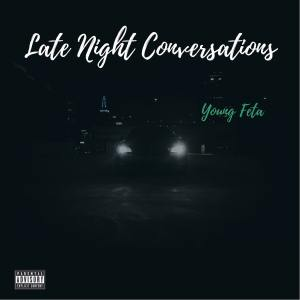 Album Late Night Conversations (Explicit) from Young Feta