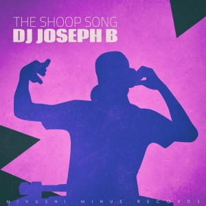 Album The Shoop Song from DJ Joseph B