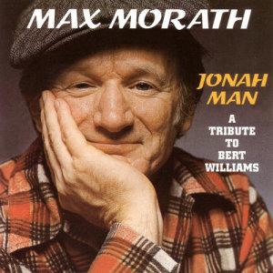 Album Jonah Man-Tribute To Bert Williams from Max Morath
