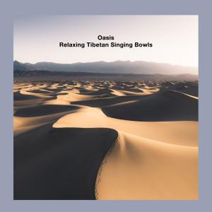 Relaxing Tibetan Singing Bowls的專輯Oasis