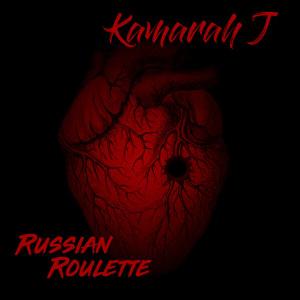 Kamarah J.的專輯Russian Roulette