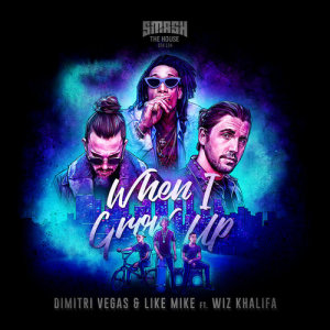 Dimitri Vegas & Like Mike的專輯When I Grow Up