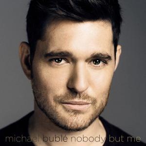 Nobody But Me (Deluxe Version) 2016 Michael Bublé