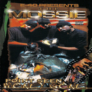 The Mossie的專輯E-40 Presents: Point Seen Money Gone