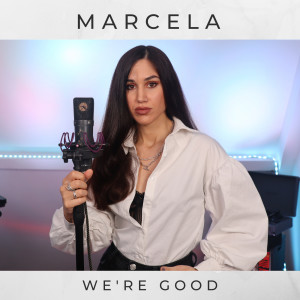 Album We're Good from Marcela
