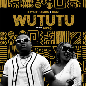 Album Wututu (feat. M Paq) from Kaygee Daking