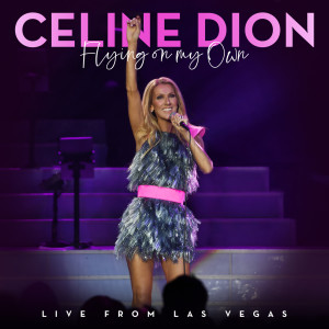 Album Flying On My Own (Live from Las Vegas) from 席琳狄翁