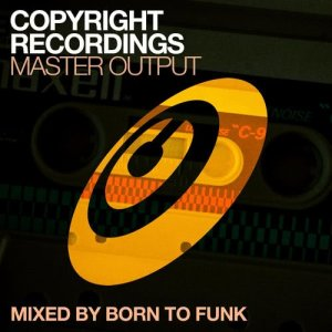 Album Copyright Recordings Master Output Mixed by Born To Funk from Born To Funk