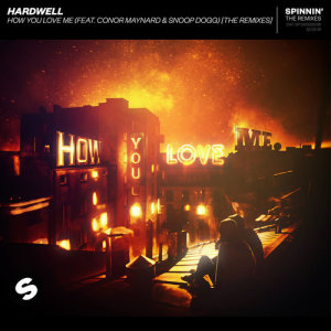 Hardwell的專輯How You Love Me (feat. Conor Maynard & Snoop Dogg) [The Remixes]