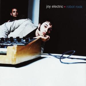Robot Rock 1997 Joy Electric