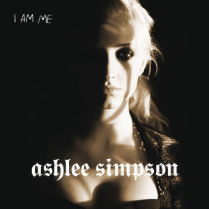 I Am Me 2005 Ashlee Simpson