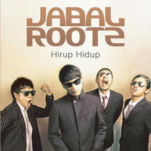 Hirup Hidup dari JabalRootz