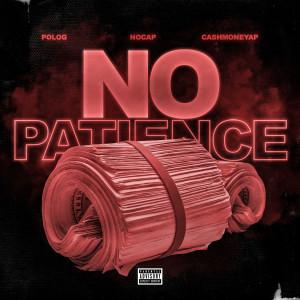 Album No Patience (feat. Polo G & NoCap) (Explicit) from Cashmoneyap