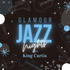 Album Glamour Jazz Nights with King Curtis from King Curtis