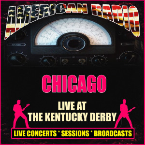 Chicago的專輯Live at The Kentucky Derby