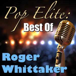 Album Pop Elite: Best Of Roger Whittaker from Roger Whittaker