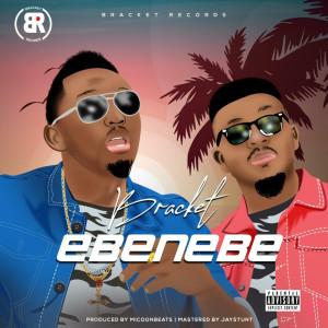 Album Ebenebe (Explicit) from Bracket