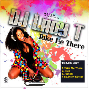 Album Take Me There from DJ Lady T