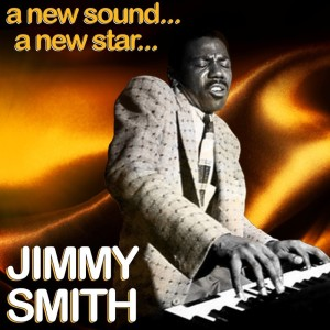 Jimmy Smith的專輯A New Star-A New Sound