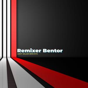 Sakit Dalam Bercinta (Remix) dari Bentor Remix