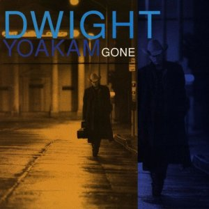 Listen to Gone (That'll Be Me) song with lyrics from Dwight Yoakam