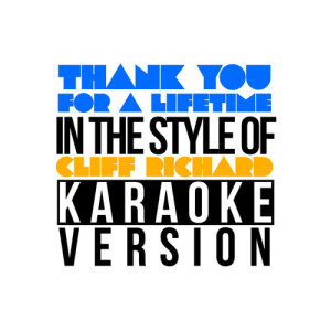 Karaoke - Ameritz的專輯Thank You for a Lifetime (In the Style of Cliff Richard) [Karaoke Version] - Single
