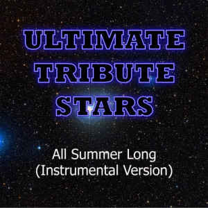 Ultimate Tribute Stars的專輯Kid Rock - All Summer Long (Instrumental Version)