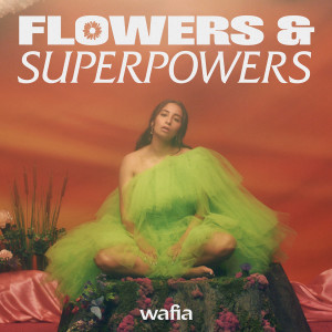 Album Flowers & Superpowers from Wafia