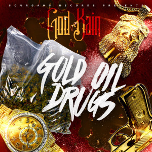 Album Gold Oil Drugs from God Kain