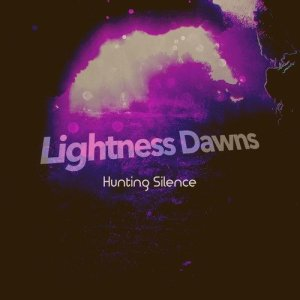 Album Lightness Dawns from Hunting Silence