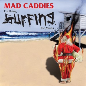 Album I'm Going Surfing for Xmas from Mad Caddies