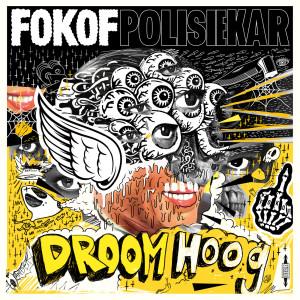 Album Droom Hoog(Explicit) from Fokofpolisiekar