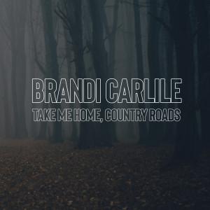 Brandi Carlile的專輯Take Me Home, Country Roads