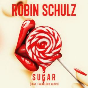 Listen to Sugar (feat. Francesco Yates) song with lyrics from Robin Schulz