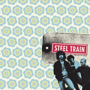 Album For You My Dear from Steel Train