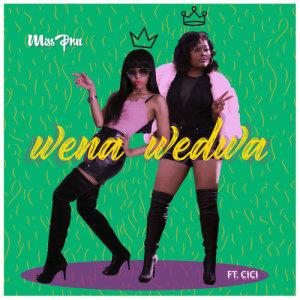 Listen to Wena Wedwa song with lyrics from Miss Pru DJ