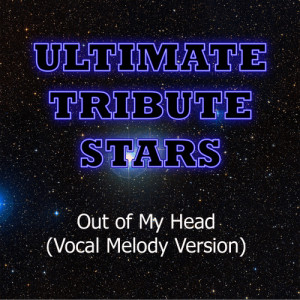 Ultimate Tribute Stars的專輯Theory Of A Dead Man - Out Of My Head  (Vocal Melody Version)