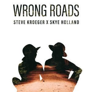 Album Wrong Roads from Steve Kroeger