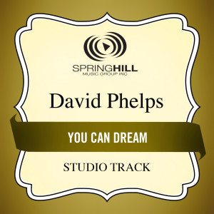 You Can Dream 2005 David Phelps
