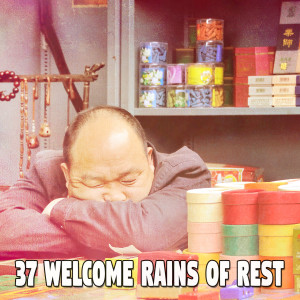 37 Welcome Rains of Rest