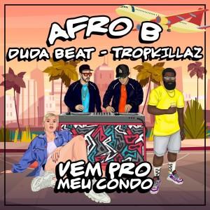 Tropkillaz的專輯Vem Pro Meu Condo (feat. DUDA BEAT)