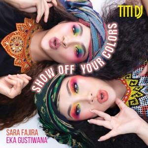 Show Off Your Colors dari Titi DJ