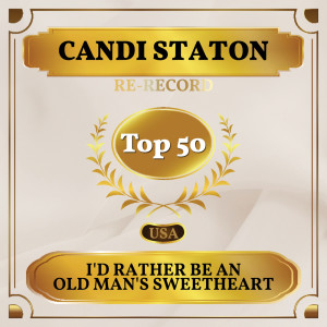Album I'd Rather Be an Old Man's Sweetheart (Than a Young Man's Fool) (Billboard Hot 100 - No 46) from Candi Staton