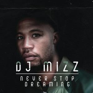 Album Never Stop Dreaming from DJ Mizz