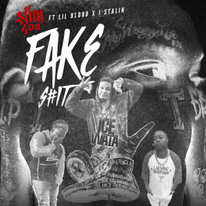 Album Fake Shit (feat. Lil Blood & J. Stalin) from Slim 400