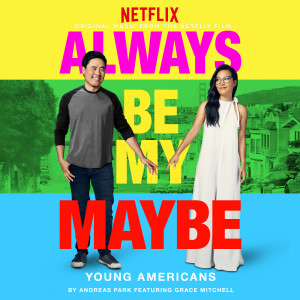 "Album Young Americans (feat. Grace Mitchell) [From ""Always Be My Maybe""] from Grace Mitchell"