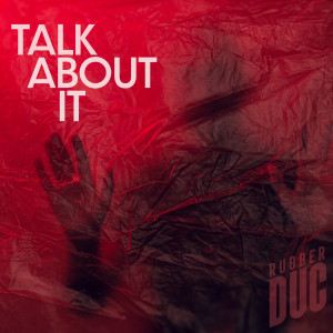 Album Talk About It from Rubber Duc